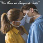 """""""Um Amor em Tempos de Covid"""" – Part III"""